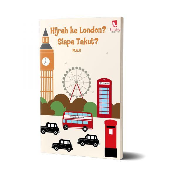 Hijrah ke London? Siapa Takut?