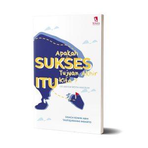 Apakah Sukses Itu Tujuan Akhir Kita