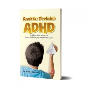 Anakku Terlahir ADHD